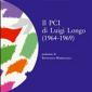 Alexander Höbel, Il PCI di Luigi Longo (1964-1969), Napoli, Edizioni Scientifiche Italiane, 2010