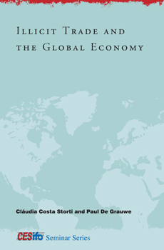 "Claudia Costa Storti, Paul De Grauwe (eds.), ""Illicit Trade And Global Economy"", Cambridge Mass., MIT Press, 2012, 266 pp."