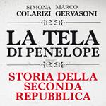 Simona Colarizi, Marco Gervasoni, La tela di Penelope. Storia della Seconda Repubblica. 1989-2011, Roma-Bari, Laterza, 2012