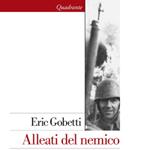 """Eric Gobetti, """"Alleati del nemico. L'occupazione italiana in Jugoslavia (1941-1943)"""", Roma-Bari, Laterza, 2013"""
