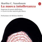 """Martha C. Nussbaum, """"La nuova intolleranza. Superare la paura dell'Islam e vivere in una società più libera"""", Milano, Il Saggiatore, 2012"""