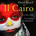 """Ahdaf Soueif, """"Il Cairo, la mia città, la nostra rivoluzione"""", Roma, Donzelli Editore, 2013"""