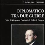 """Giovanni Tassani, """"Diplomatico tra le due guerre. Vita di Giacomo Paulucci di Calboli Barone"""", Firenze, Le Lettere, 2012"""