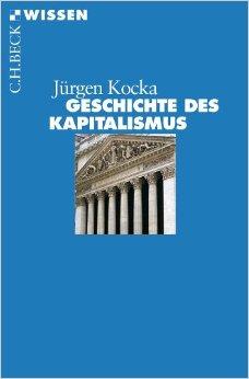 KOCKA, Jürgen, Geschichte des Kapitalismus, München, Beck, 2013, 144 pp.