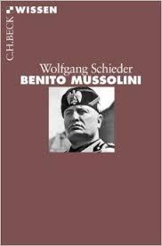 SCHIEDER, Wolfgang, Benito Mussolini, München, Beck, 2014, 128 pp.