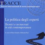 """Elisa Grandi, Deborah Paci (a cura di), """"La politica degli esperti. Tecnici e tecnocrati in età contemporanea"""", Milano, Unicopli, 2014"""
