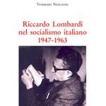 """Tommaso Nencioni, """"Riccardo Lombardi nel socialismo italiano 1947-1963"""", Napoli, Edizioni Scientifiche Italiane, 2014"""