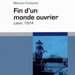 """Marion Fontaine, """"Fin d'un monde ouvrier. Liévin, 1974"""", Paris, Éditions de l'EHESS, 2014"""