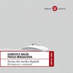 """Gabriele Balbi, Paolo Magaudda, """"Storia dei media digitali. Rivoluzioni e continuità"""", Roma-Bari, Laterza, 2014"""