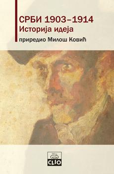 KOVIĆ, Miloš (a cura di), Srbi 1903-1914. Istorija ideja [I serbi 1903-1914. Storia delle idee], Beograd, Clio, 2015, 861 pp.