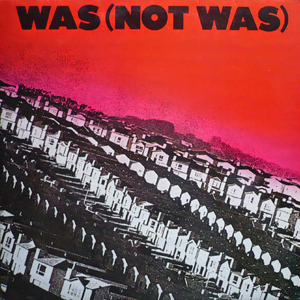 Was (not was) - Was (not was)
