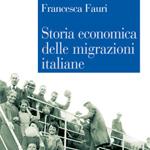 """Francesca Fauri, """"Storia economica delle migrazioni italiane"""", Bologna, Il Mulino, 2015"""
