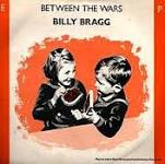 Billy Bragg - Between the Wars