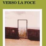 """Gianni Celati, """"Verso la Foce"""", Milano, Feltrinelli, 2002"""
