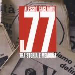 """Alessio Gagliardi, """" Il 77 tra storia e memoria"""", Torino, Einaudi, 2017"""