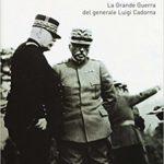 Marco MONDINI, Il capo. La grande guerra del generale Luigi Cadorna, Bologna, Il Mulino, 2017, 388 pp.