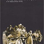 RECENSIONE: Francesco, FRIZZERA, Cittadini dimezzati. I profughi trentini in Austria-Ungheria e in Italia (1914-1919), Bologna, Il Mulino, 2018, 278 pp.