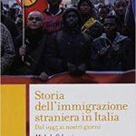 Michele COLUCCI, Storia dell'immigrazione straniera in Italia. Dal 1945 ai nostri giorni, Roma, Carocci, 2018, 243 pp.
