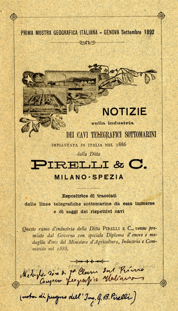 Opuscolo con notizie sui cavi sottomarini, con nota autografa di Giovan Battista Pirelli, sulla partecipazione della Pirelli alla Prima Mostra Geografica Italiana a Genova. 1892