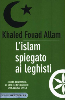 "Khaled Fouad Allam, ""L'Islam spiegato ai leghisti"", Milano, Piemme, 2011, 182 pp."