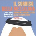"""Paolo Branca, Barbara De Poli, Patrizia Zanelli, """"Il sorriso della Mezzaluna. Umorismo, ironia e satira nella cultura araba"""", Roma, Carocci, 2011"""