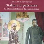 Adriano Roccucci, Stalin e il patriarca. La Chiesa ortodossa e il potere sovietico, Torino, Einaudi, 2011
