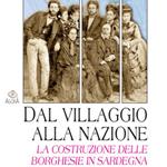 Giampaolo Salice, Dal villaggio alla nazione. La costruzione delle borghesie in Sardegna, Cagliari, AM&D Edizioni, 2011