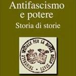 Giuseppe Aragno, Antifascismo e potere. Storia di storie, Foggia, Bastogi, 2012