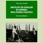 Francesco Zavatti, Mutilati ed invalidi di guerra: una storia politica, Milano, Unicopli, 2011