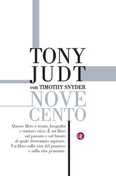 """Tony Judt, """"Novecento. Il secolo degli intellettuali e della politica"""", Roma-Bari, Laterza, 2012, 413 pp."""