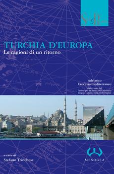 """Stefano Trinchese (a cura di), """"Turchia d'Europa, Le ragioni di un ritorno"""", Messina, Mesogea, 2012, 187 pp."""