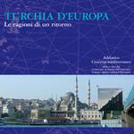 """Stefano Trinchese (a cura di), """"Turchia d'Europa, Le ragioni di un ritorno"""", Messina, Mesogea, 2012"""