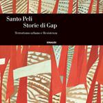 """Santo Peli, """"Storie di Gap. Terrorismo urbano e Resistenza"""", Torino, Einaudi, 2014"""