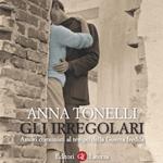 """Anna Tonelli, """"Gli irregolari. Amori comunisti al tempo della Guerra fredda"""", Roma-Bari, Laterza, 2014"""