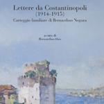 """Bernardino Osio (a cura di), """"Lettere da Costantinopoli (1914-1915). Carteggio familiare di Bernardino Nogara"""", Firenze, Centro Di, 2014"""