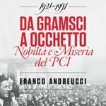 """Franco Andreucci, """"Da Gramsci a Occhetto. Nobiltà e miseria del Pci 1921-1991"""", Pisa, Della Porta Editori, 2014"""