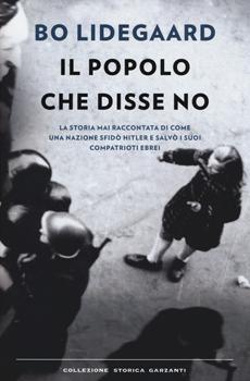 """Bo Lidegaard, """"Il popolo che disse no"""", Milano, Garzanti, 2014, 455 pp."""
