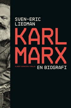 LIEDMAN, Sven Eric, Karl Marx. En biografi, Stockholm, Bonnier, 2015