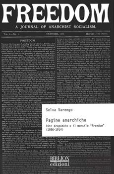 """Selva Varengo, """"Pagine anarchiche. Pëtr Kropotkin e il mensile """"Freedom"""" (1886-1914)"""", Milano, Biblion, 2015, 212 pp."""