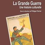 """Philippe Poirrier (sous la direction de), """"La Grande Guerre. Une histoire culturelle"""", Dijon, Éditions universitaires de Dijon, 2015"""