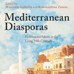 "Maurizio Isabella, Konstantina Zanou (edited by), ""Mediterranean Diasporas. Politics and Ideas in the Long 19th Century"", London-New Delhi-New York-Sydney, Bloomsbury, 2016"