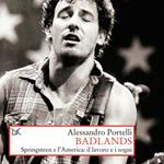 """Alessandro Portelli, """"Badlands. Springsteen e l'America: il lavoro e i sogni"""", Roma, Donzelli, 2015"""