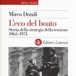 """Mirco Dondi, """"L'eco del boato. Storia della strategia della tensione 1965-1974"""", Roma-Bari, Laterza, 2015"""