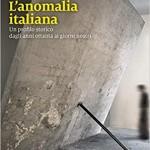 Valerio CASTRONOVO, L'anomalia italiana. Un profilo storico dagli anni ottanta ai giorni nostri, Venezia, Marsilio, 2018, 350 pp.
