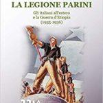 João Fábio BERTONHA, La Legione Parini. Gli italiani all'estero e la guerra d'Etiopia (1935-1936), Milano, Unicopli, 2018, 330 pp.