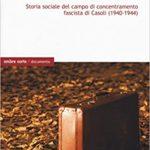 RECENSIONE: Giuseppe LORENTINI, L'ozio coatto. Storia sociale del campo di concentramento fascista di Casoli (1940-1944), Verona, ombre corte, 2019, 163 pp.