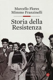 """COPERTINA: Marcello FLORES, Mimmo FRANZINELLI, """"Storia della Resistenza"""", Roma-Bari, Laterza 2019, 673 pp."""