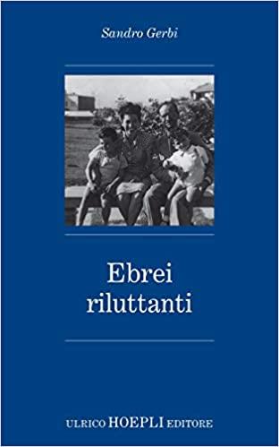 "COPERTINA: Sandro GERBI, ""Ebrei riluttanti"", Milano, Hoepli, 2019, 158 pp."