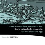 """Emanuela GUIDOBONI, Jean-Paul POIRIER, """"Storia culturale del terremoto dal mondo antico ad oggi"""", Soveria Mannelli, Rubbettino, 2019, 379 pp."""