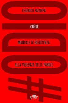 Copertina: Federico FALOPPA, #Odio. Manuale di resistenza alla violenza delle parole, Torino, UTET, 2020, 280 pp.